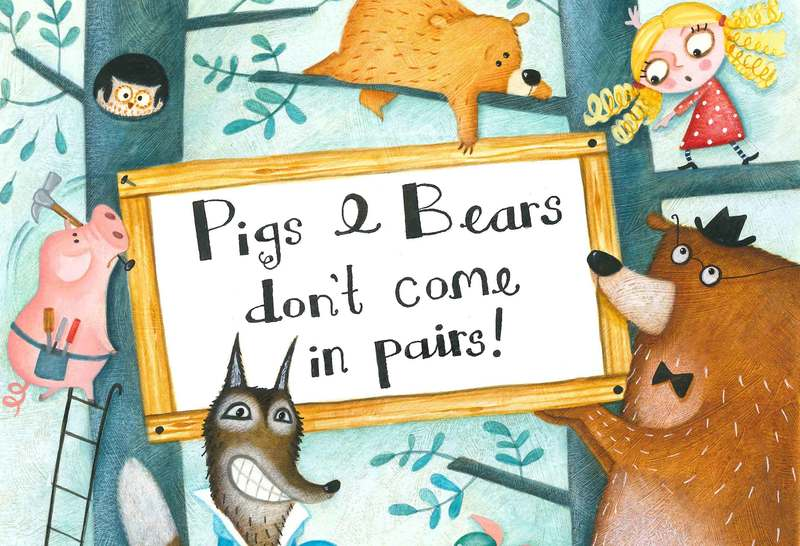 Pigs & Bears Don't Come In Pairs! (3-8yrs)