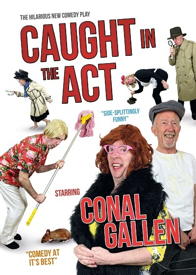 Caught In The Act – Starring Conal Gallen