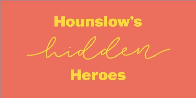 Hounslow's Hidden Heroes