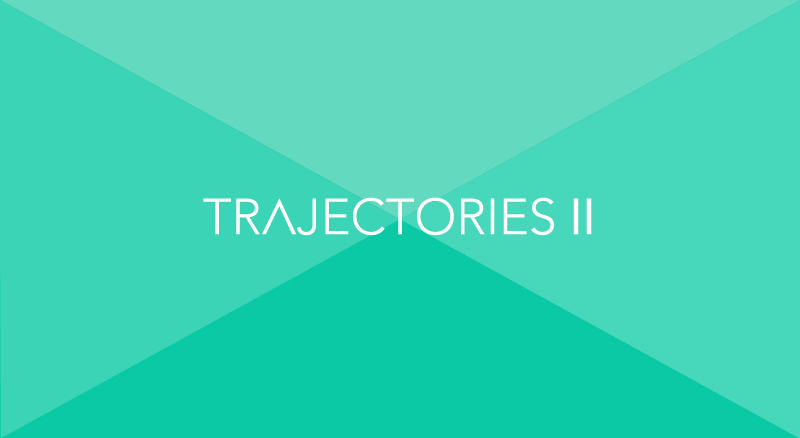 Trajectories II: Call for Proposals